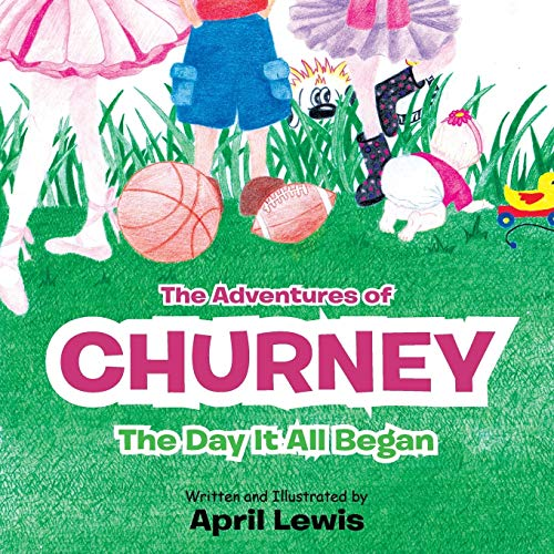 9781467094191: The Adventures of Churney: The Day It All Began