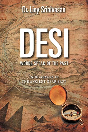 9781467094795: Desi Words Speak of the Past: Indo-Aryans in the Ancient Near East