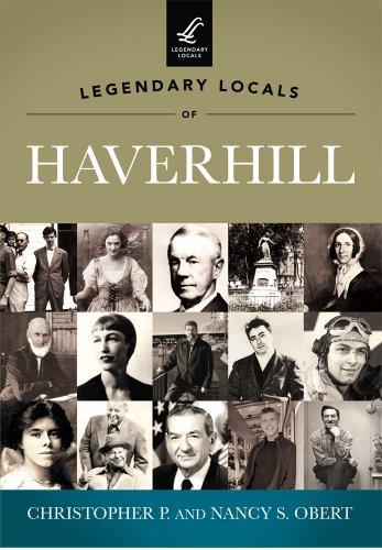 Legendary Locals of Haverhill: Obert, Christopher P.