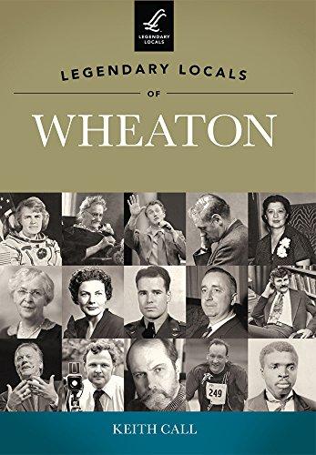 9781467100113: Legendary Locals of Wheaton