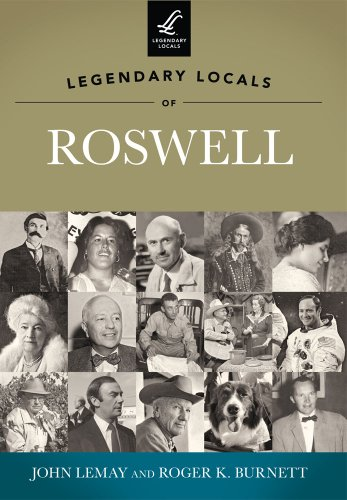 Legendary Locals of Roswell: Burnett, Roger K.,