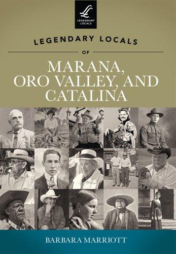 9781467100168: Legendary Locals of Marana, Oro Valley, and Catalina