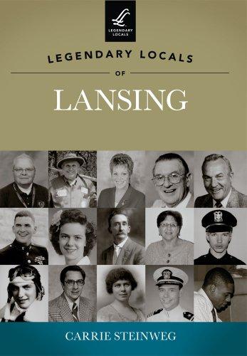 Legendary Locals of Lansing: Steinweg, Carrie