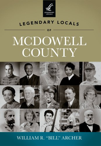 Legendary Locals of McDowell County: Archer, William R.