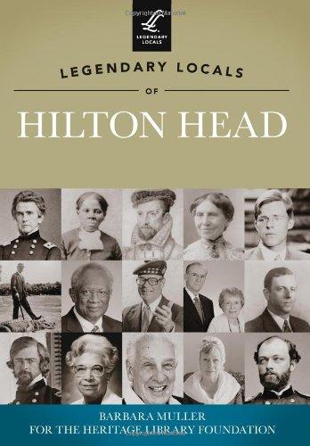 9781467100465: Legendary Locals of Hilton Head