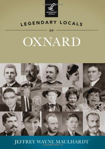 9781467100564: Legendary Locals of Oxnard