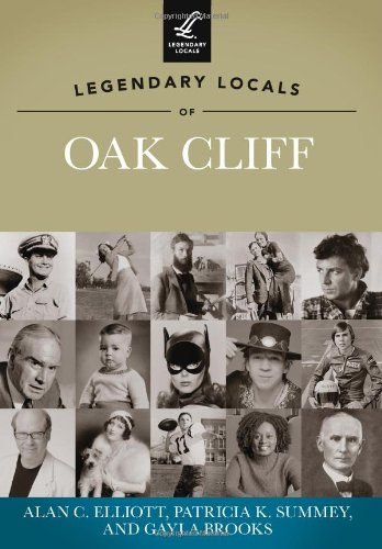 9781467100779: Legendary Locals of Oak Cliff