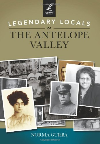 9781467100878: Legendary Locals of the Antelope Valley