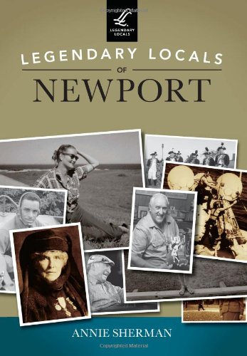 Legendary Locals of Newport: Sherman, Annie