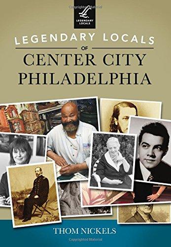 9781467101417: Legendary Locals of Center City Philadelphia