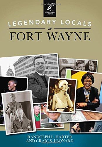 9781467102100: Legendary Locals of Fort Wayne