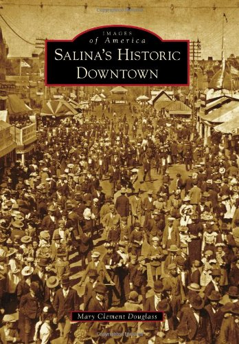 9781467110037: Salina's Historic Downtown (Images of America)