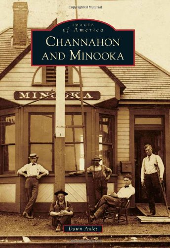 9781467110112: Channahon and Minooka (Images of America)