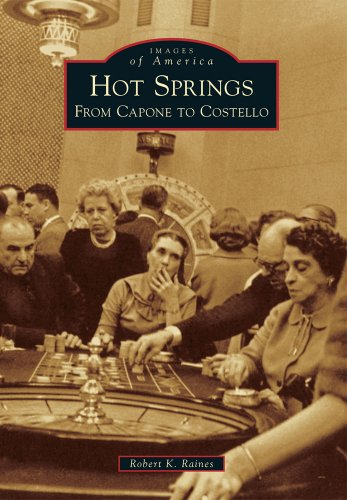 9781467110761: Hot Springs: From Capone to Costello (Images of America)