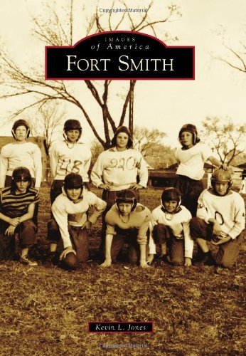 9781467110815: Fort Smith (Images of America)