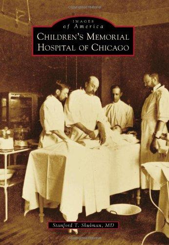 9781467111089: Children's Memorial Hospital of Chicago (Images of America)