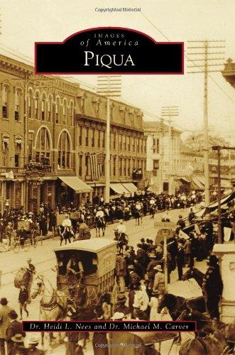 Piqua (Images of America): Nees, Heidi L.; Carver, Michael M.
