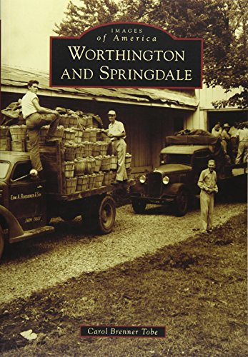 Worthington and Springdale (Images of America): Tobe, Carol Brenner