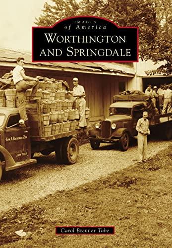 Worthington and Springdale (Images of America): Tobe, Carol Brenner