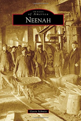 Neenah (Images of America Series): Schmitt, Gavin