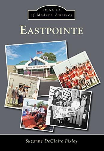 9781467113250: Eastpointe (Images of Modern America)