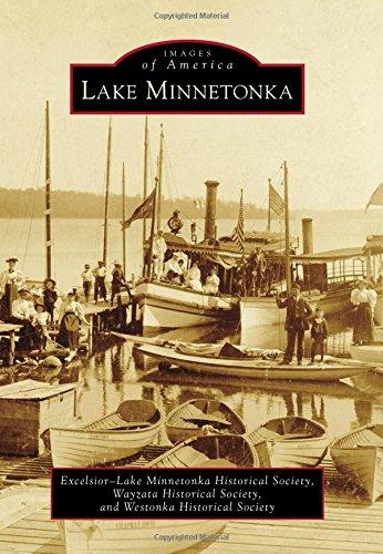 Lake Minnetonka (Images of America): Excelsior-Lake Minnetonka Historical Society
