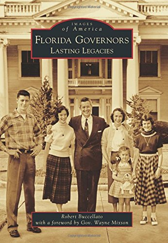 Florida Governors:: Lasting Legacies (Images of America): Buccellato, Robert