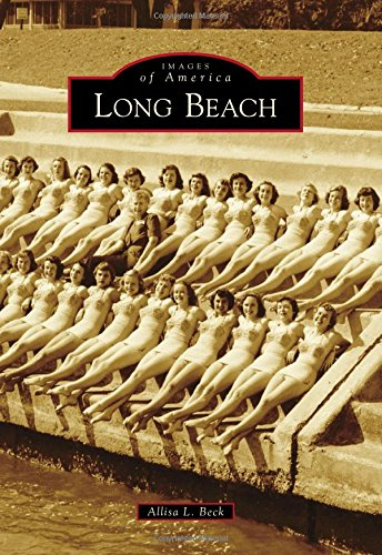 Long Beach (Images of America): Beck, Allisa L.