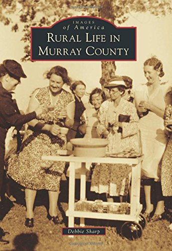 Rural Life in Murray County (Images of America): Sharp, Debbie