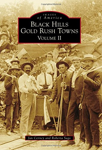 9781467113977: Black Hills Gold Rush Towns: Volume II (Images of America)