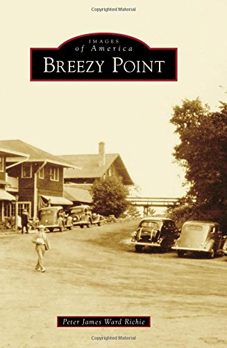 Breezy Point (Images of America): Peter James Ward Richie