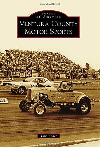 Ventura County Motor Sports (Images of America): Tony Baker