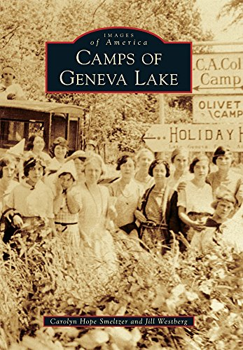 Camps of Geneva Lake (Images of America): Carolyn Hope Smeltzer