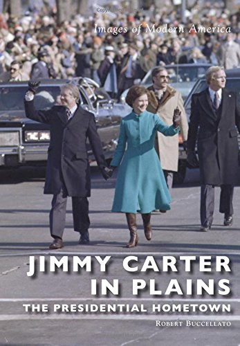 Jimmy Carter in Plains: (Images of Modern America): Robert Buccellato