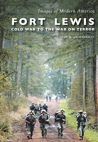 Fort Lewis:: Cold War to the War on Terror (Images of Modern America): Alan H. Archambault