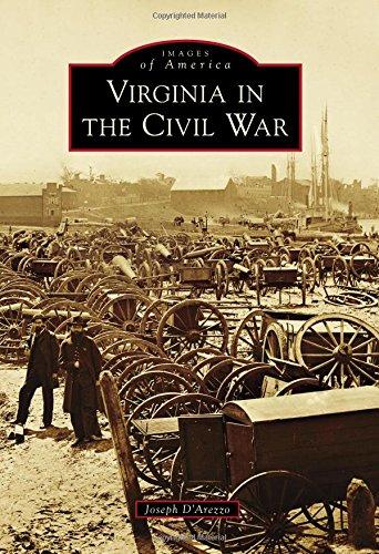 Virginia in the Civil War (Images of America): Joseph D'Arezzo