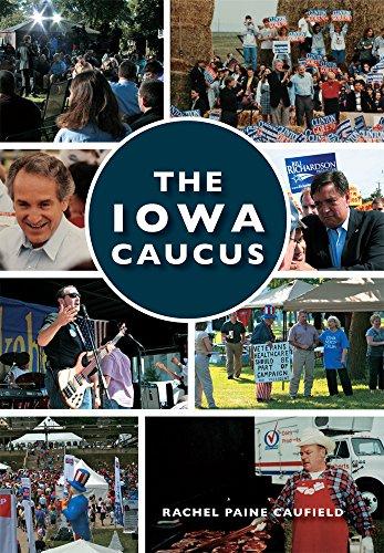 The Iowa Caucus (Paperback): Rachel Paine Caufield