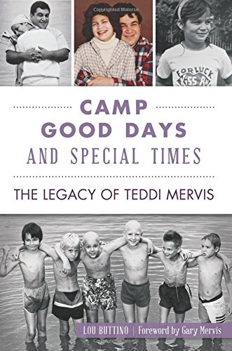 9781467117784: Camp Good Days and Special Times: The Legacy of Teddi Mervis