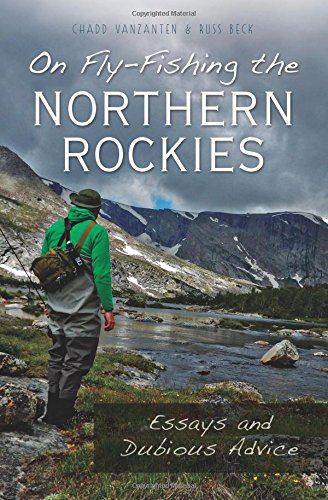9781467118019: On Fly-Fishing the Northern Rockies:: Essays and Dubious Advice