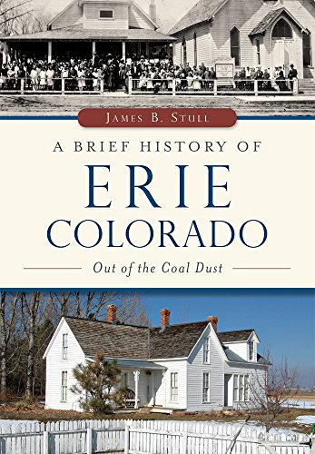 A Brief History of Erie, Colorado: Out of the Coal Dust: James B. Stull