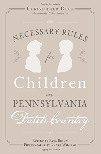 9781467118316: Necessary Rules for Children in Pennsylvania Dutch Country