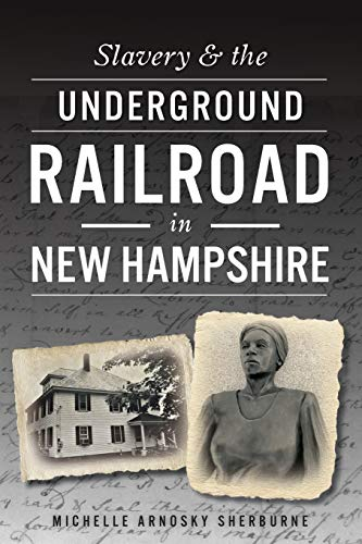 9781467118347: Slavery & the Underground Railroad in New Hampshire