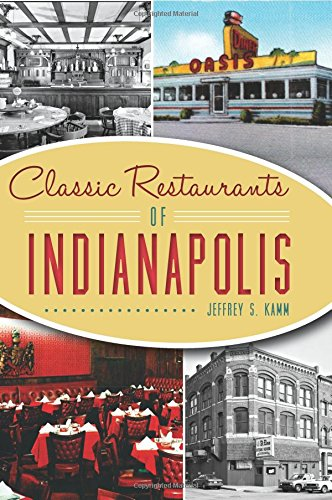 9781467118484: Classic Restaurants of Indianapolis (American Palate)
