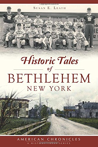 9781467118552: Historic Tales of Bethlehem, New York (American Chronicles)