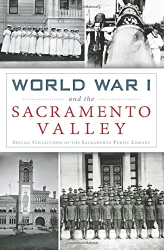 World War I and the Sacramento Valley (Paperback): Special Collections of the Sacramento Pu