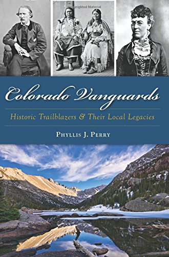 9781467119375: Colorado Vanguards:: Historic Trailblazers and Their Local Legacies