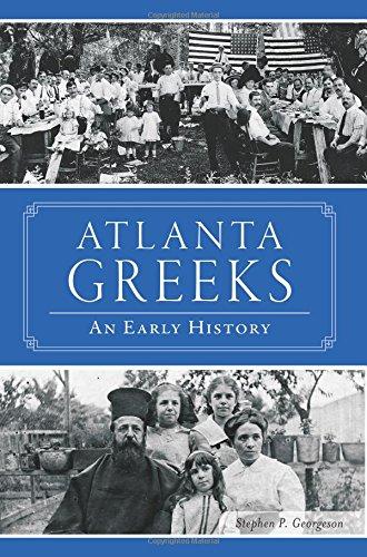 9781467119504: Atlanta Greeks:: An Early History (American Heritage)