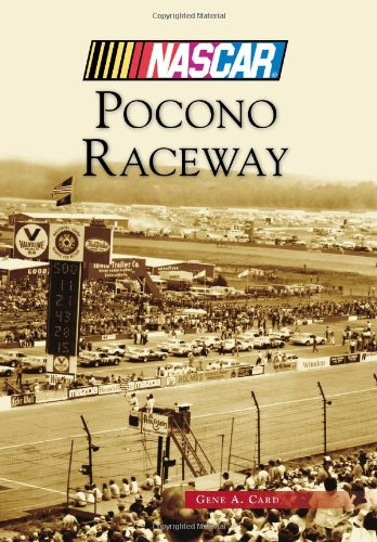 Pocono Raceway (NASCAR (Arcadia Publishing)): Card, Gene A.