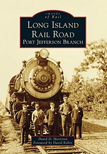9781467120135: Long Island Rail Road: Port Jefferson Branch (Images of Rail)