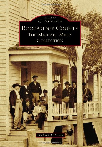 9781467120197: Rockbridge County: The Michael Miley Collection (Images of America)